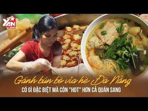 Gánh Bún Bò Vỉa Hè Đà Nẵng Có Gì Đặc Biệt Mà Còn