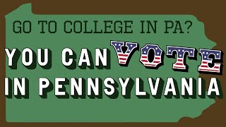 How to vote in PA if you're a PA college student!