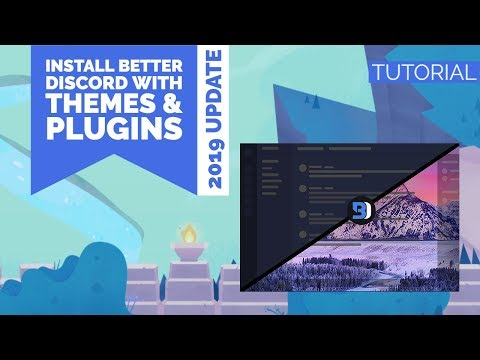HOWTO | INSTALL BETTER DISCORD WITH THEMES & PLUGINS (2019 UPDATE) | ENGLISH