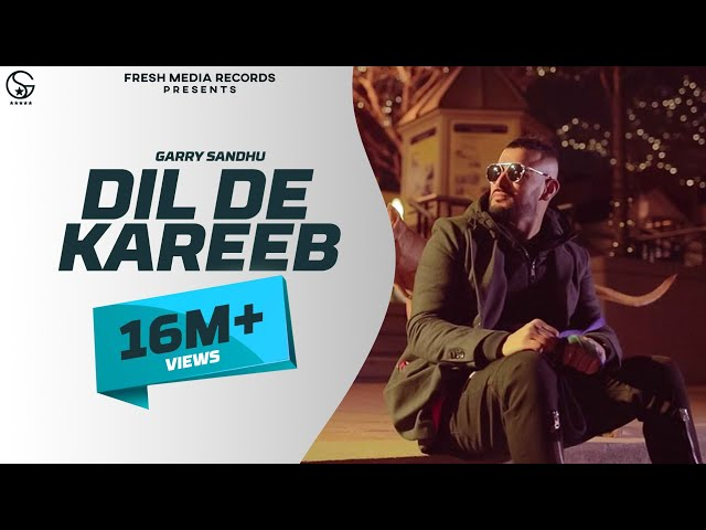 Dil De Kareeb Full Video Song HD | Garry Sandhu | Latest Punjabi Songs 2017