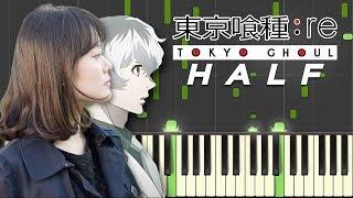 Tokyo Ghoul:re ED/Ending - Half / Ziyoou-Vachi / Piano Tutorial Synthesia