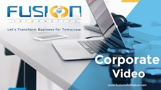 Fusion Informatics - Video - 1