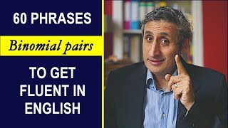 60 Incredibly Useful Phrases for Fluent English Conversation (Binomials)