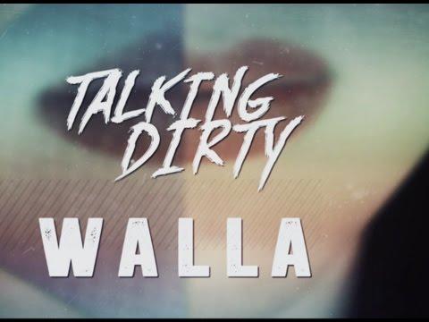 WALLA - Talking Dirty Genre: Indie Pop