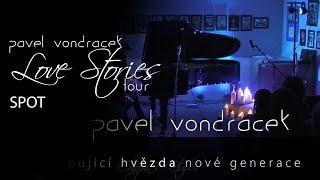 Video Pavel Vondráček - Love Stories Tour 2020 60´´ spot