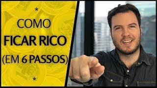 COMO FICAR RICO EM 6 PASSOS!