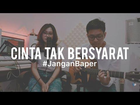 #JanganBaper Element - Cinta Tak Bersyarat (Cover)
