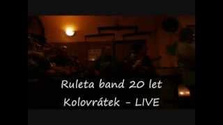 Video RULETA BAND 20 LET - KOLOVRÁTEK live