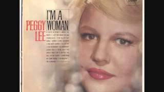 Peggy Lee - There Ain't No Sweet Man That's Worth The Salt Of My Tears