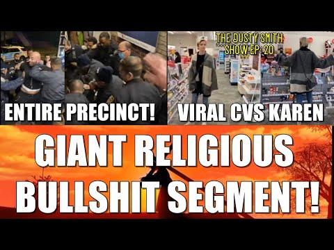 Entire Precinct Assaults Black Man/Chuds Celebrate CVS Karen/Giant Religious Bullshit Segment!