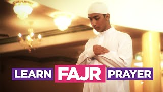 Learn The Fajr Prayer - Learn How To Pray (Fajr, Dhuhr, Asr, Maghreb, Isha)