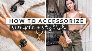 Accessorize Like a Pro: How to Dress Simple and Stylish | by Erin Elizabeth