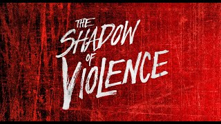 The Shadow Of Violence | Official Trailer | 1080p HD