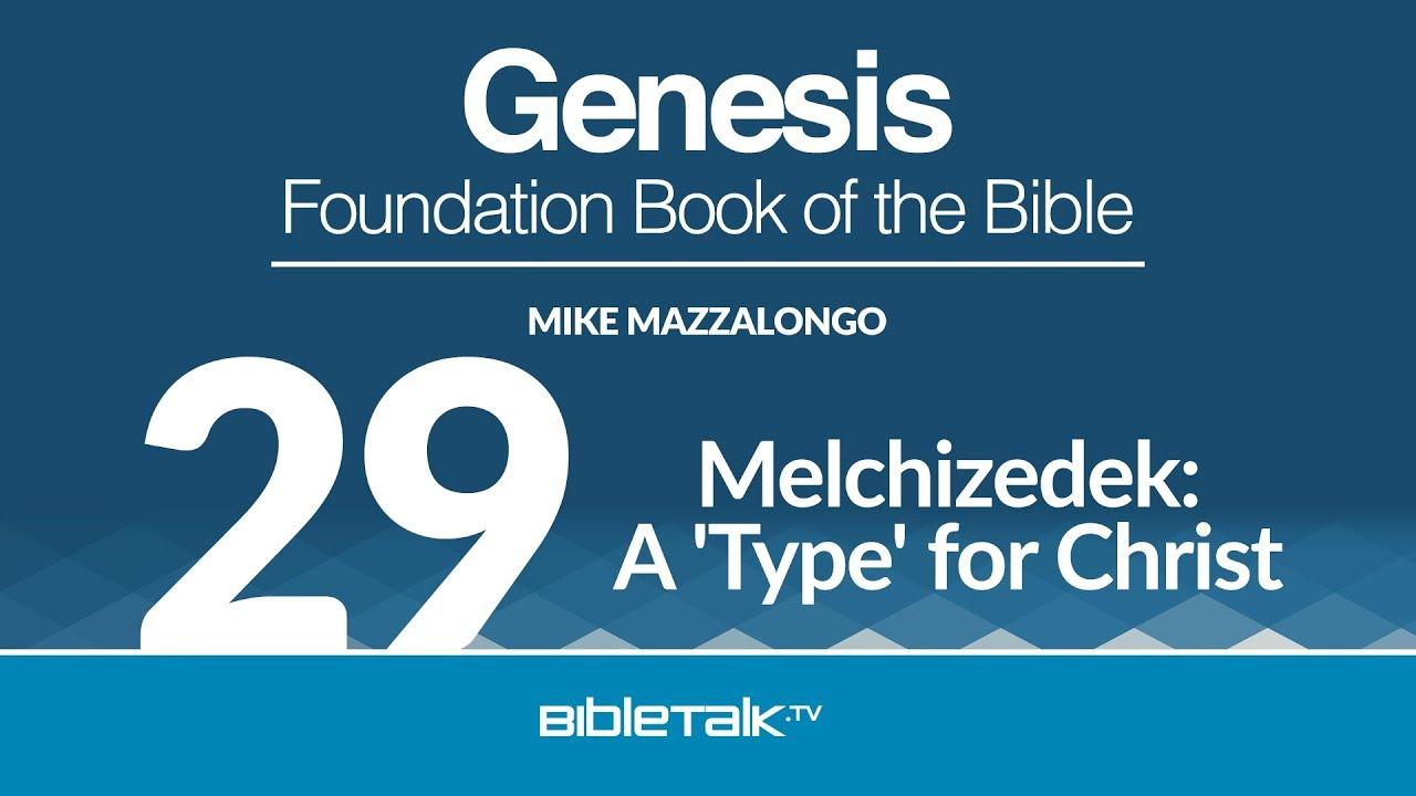 29. Melchizedek: A 'Type' for Christ