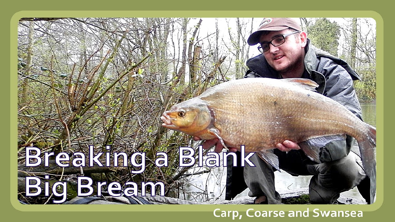 Breaking a blank - Big Bream. Carp, Coarse and Swansea Video 136