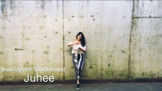 Juhee Pahuja | Break Up With Your Girlfriend - ARIANA GRANDE | DANCE