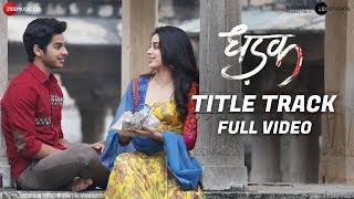 Dhadak   Title Track | Full Video | | Dhadak | Ishaan & Janhvi | Shreya Ghoshal | Ajay Atul