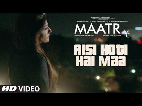 Aisi Hoti Hai Maa (Maatr)  Kavita Seth