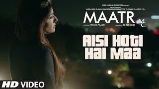 Aisi Hoti Hai Maa Song - MAATR