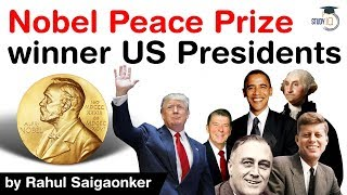 Nobel Peace Prize winner US Presidents - Will Donald Trump win this year's Nobel Peace Prize? #UPSC