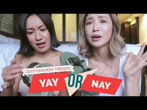 Fashion Trends YAY or NAY | Kryz and Laureen Uy
