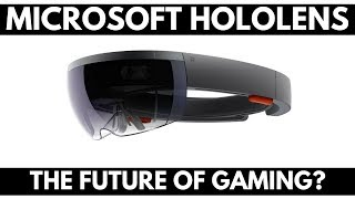 Microsoft HoloLens - The Future of Gaming?