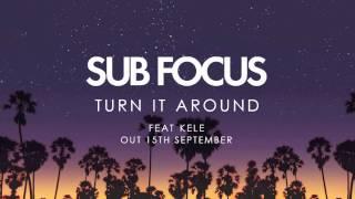 Sub Focus 'Turn It Around' ft Kele (Radio Rip)