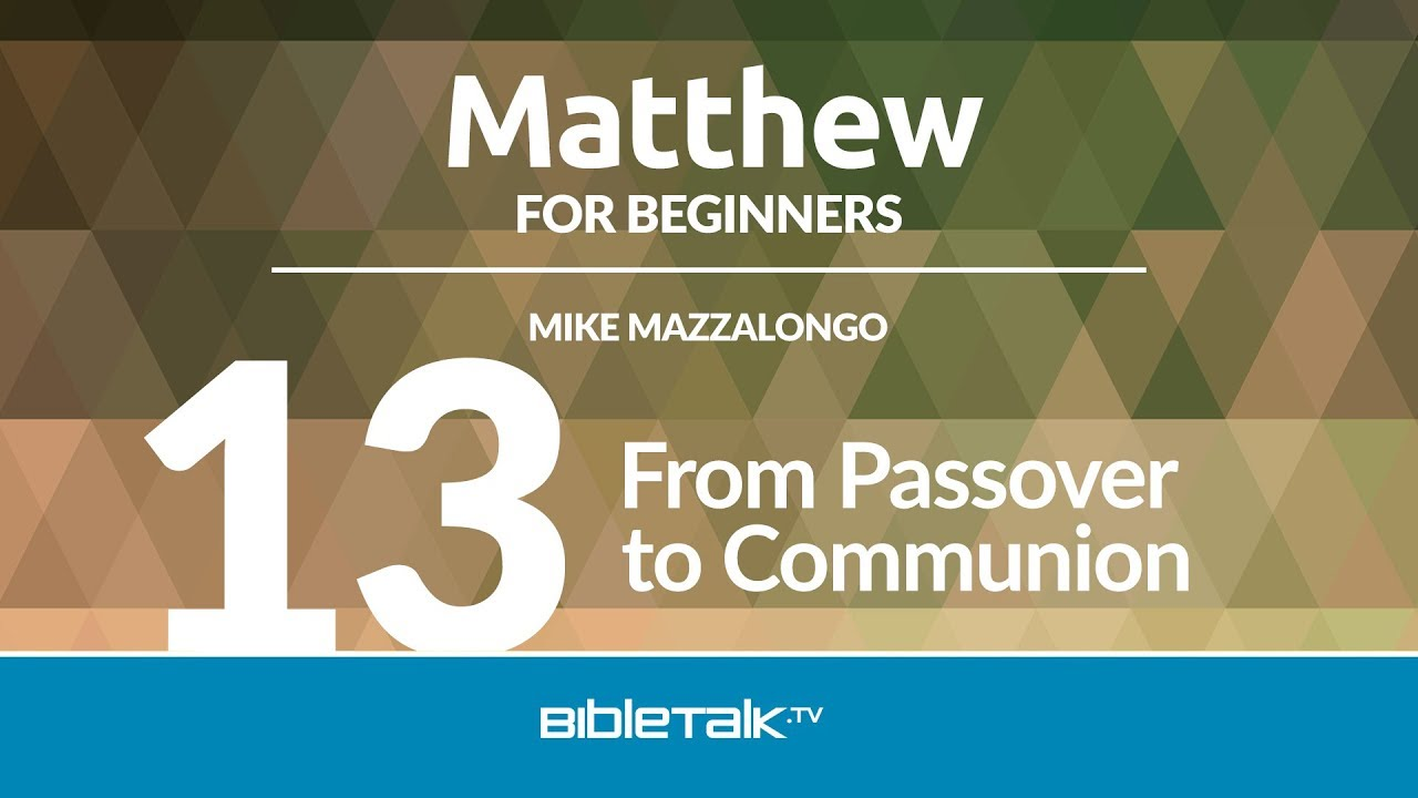 13. From Passover to Communion