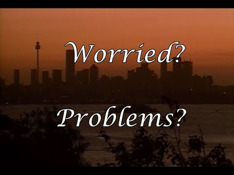 Worried - Problems?