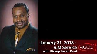 1-21-18 Guest Speaker Bishop Isaiah Reed: AM Service