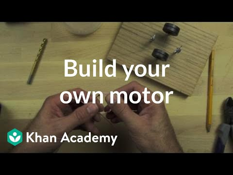 Build your own motor (video) | Khan Academy
