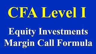 CFA Level I: Equity Investments: Margin Call Formula