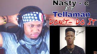 Nasty   C Don't  Do It Ft. Tellaman (TRACK 5 BADHAIR ALBUM )   Reaction