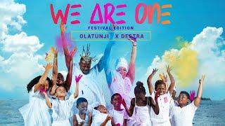 Olatunji x Destra - We Are One [Festival Edition]