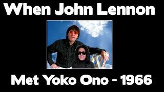 John Lennon Meets Yoko Ono - 1966