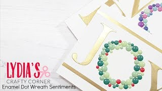 Unique Handmade Holiday Card Making Tutorial - Enamel Dot Wreath Sentiments - Lydias Crafty Corner