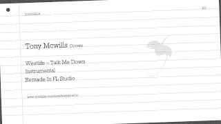 Westlife-Talk Me Down-Instrumental-Remade In FL Studio