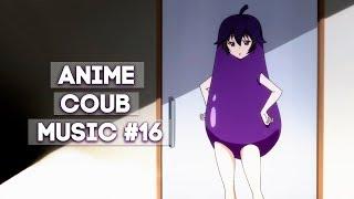 ANIME COUB [ MUSIC #16 ]