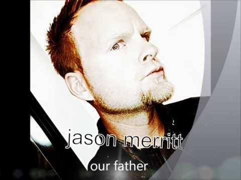 "our father ""jason merritt"""