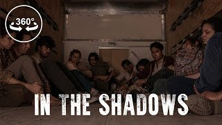 In The Shadows - 360 VR Video