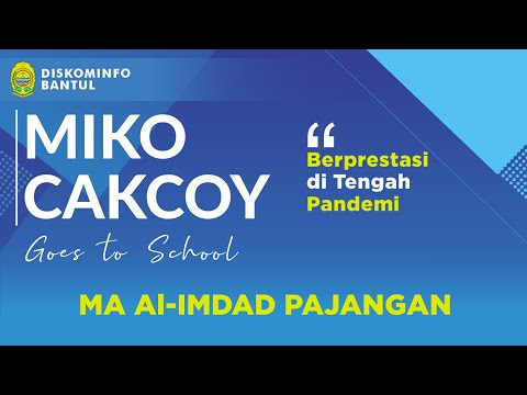 Live | Berprestasi di Tengah Pandemi - Miko Cakcoy Goes to MA Al-Imdad