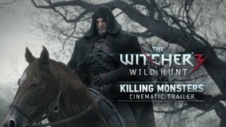 THE WITCHER 3: WILD HUNT -- KILLING MONSTERS CINEMATIC TRAILER