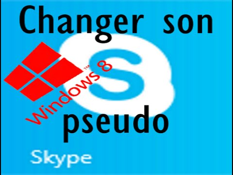 comment modifier pseudo skype
