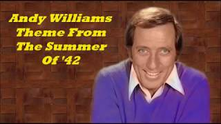 Andy Williams........Theme From The Summer Of '42..( The Summer Knows)