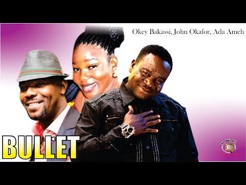 Bullet - Nigerian Nollywood Movie