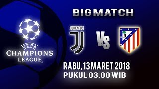 Video Live Streaming Liga Champions, Juventus FC Vs Atletico Madrid, Rabu Pukul 03.00 WIB