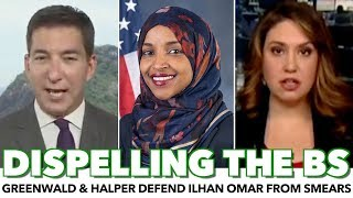 Greenwald & Halper Defend Ilhan Omar From Bogus Attacks