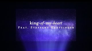 King Of My Heart (Lyric Video) // Starlight // Steffany Gretzinger