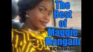 The Best Of Maggie Mangani  DJChizzariana