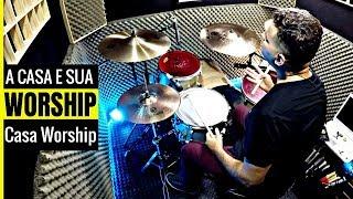 A Casa É Sua | Casa Worship | Drum Cover